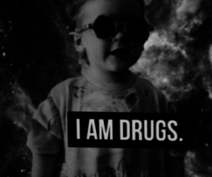 drugs, i AM, and life is sucks image