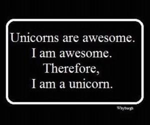 unicorn, awesome, and quote image