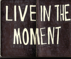 live, moment, and text image