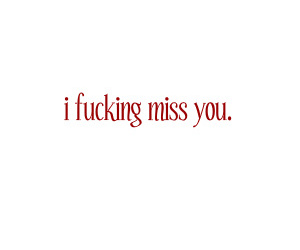 fuck, i miss you, and text image