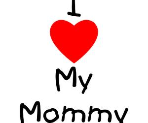 I Love You, life, and mom image