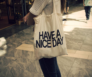 bag, nice, and have a nice day image