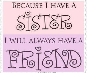 sisters, friends, and quotes image