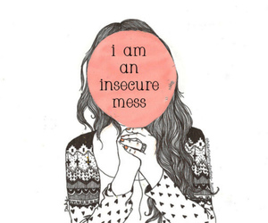 insecure, mess, and quote image