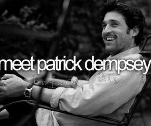 before i die, patrick dempsey, and grey's anatomy image