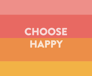 happy, wallpaper, and choose image