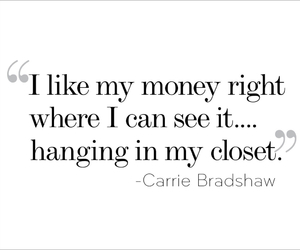 quotes, money, and Carrie Bradshaw image
