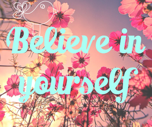 quote, believe, and flowers image