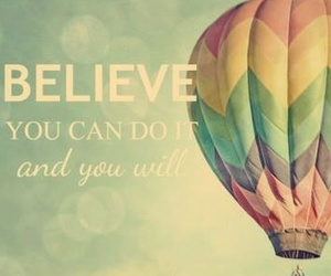 believe, balloons, and quote image