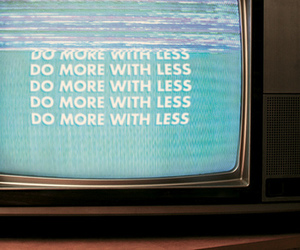 tv and do more with less image