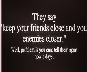 closer, enemies, and friends image