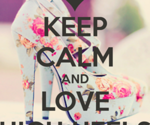 heels, keep calm, and high heels image