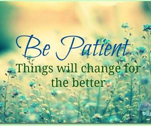 change, patient, and quote image