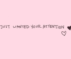 pink, attention, and love image