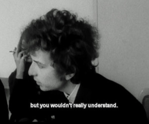bob dylan, black and white, and text image
