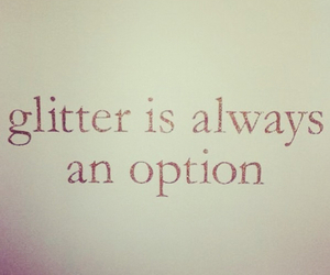 glitter, quote, and sparkle image