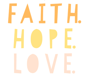 faith, hope, and quotes image