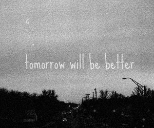 tomorrow, better, and quote image