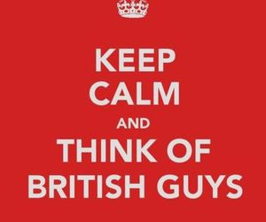 keep calm, british, and british guys image