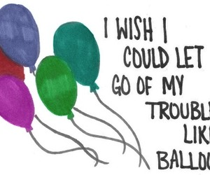 balloons, quote, and trouble image