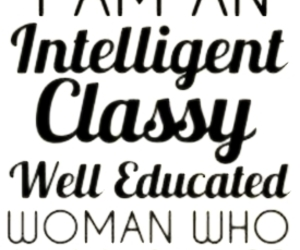 classy, intelligent, and who says image