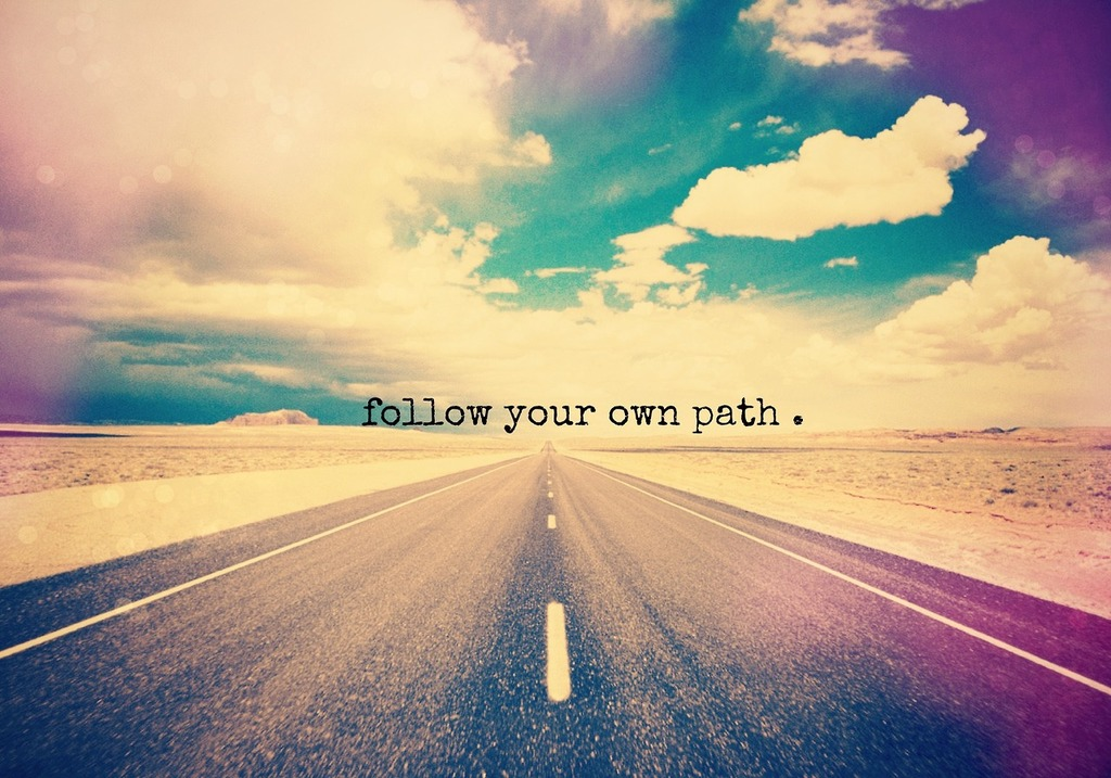 follow your own path   via Tumblr on We Heart It