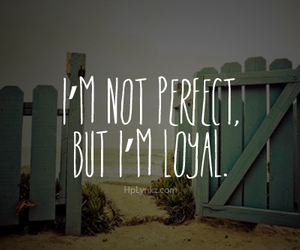 loyal, quote, and perfect image