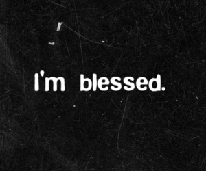 blessed, god, and quote image