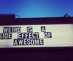 weird, awesome, and quotes image