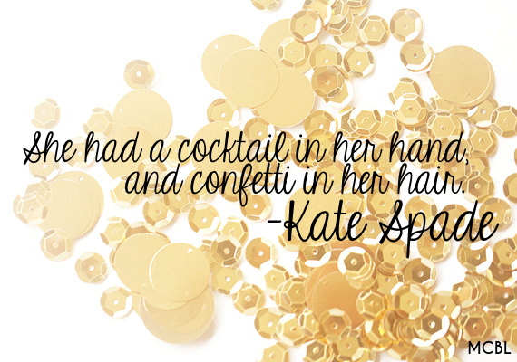 Kate Spade Quotes New She Had A Cocktail In Her Hand And Confetti In Her Hair Kate Spade