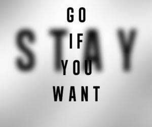 stay, go, and quotes image