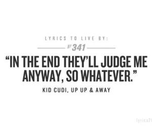 quote, judge, and kid cudi image