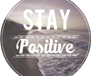 positive, quote, and stay image