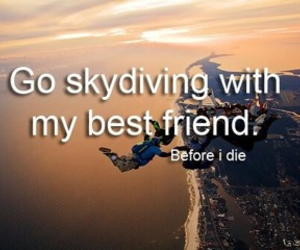 before i die, best friends, and skydiving image