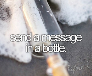bottle, message, and before i die image