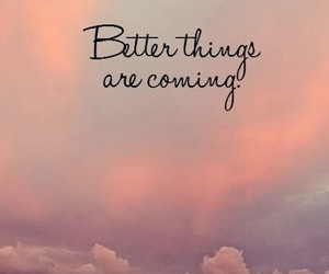 quotes, better, and things image