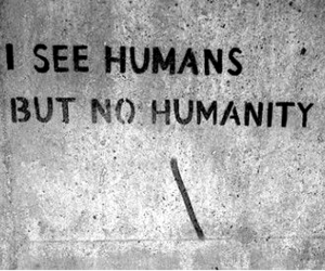 humanity, so true, and humans image