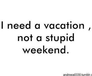 weekend, vacation, and quote image