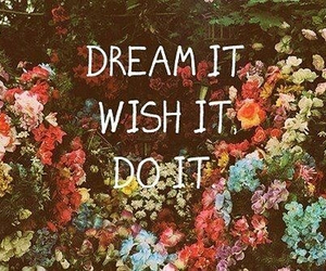 Dream, wish, and flowers image