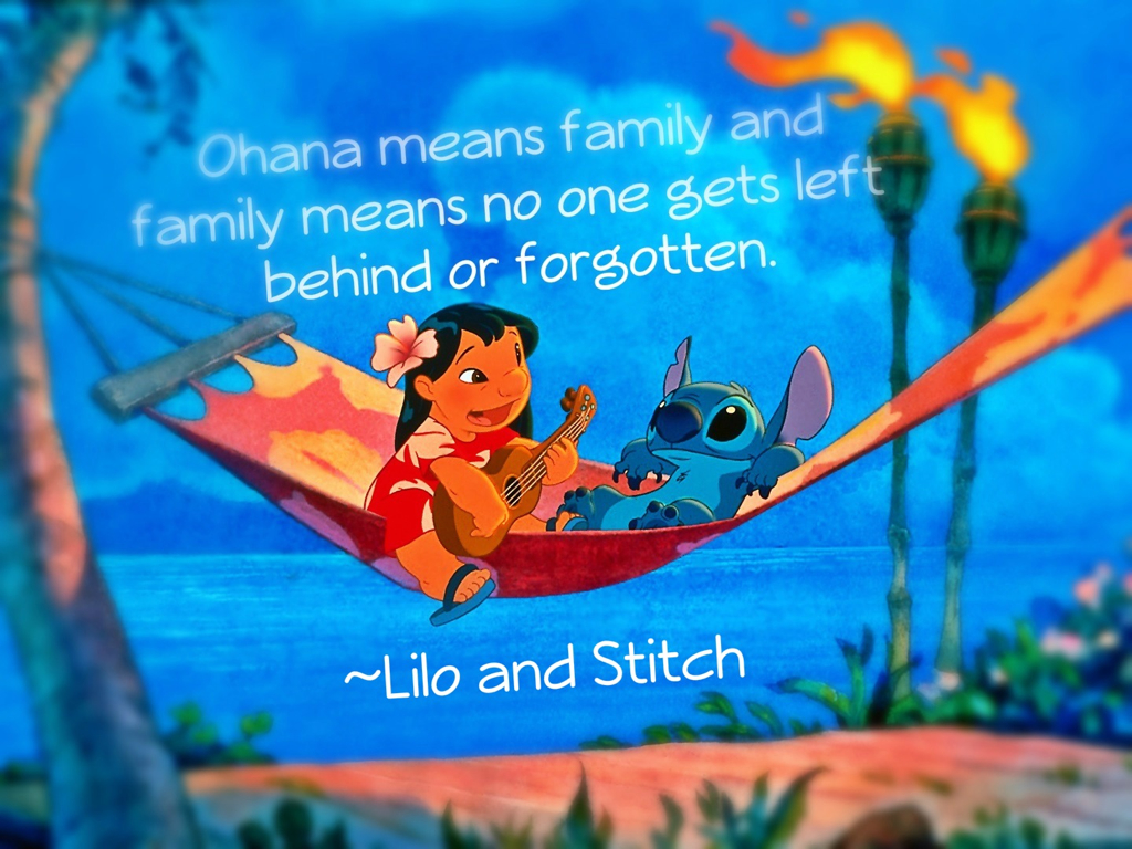 Ohana Means Family And Family Means No One Gets Left Behind Or