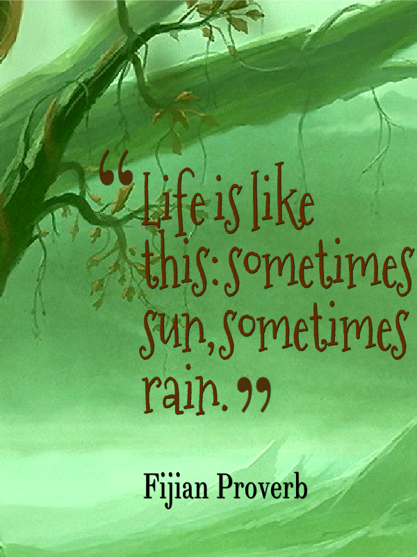 Life Is Like This Sometimes Sun Sometimes Rain See More At