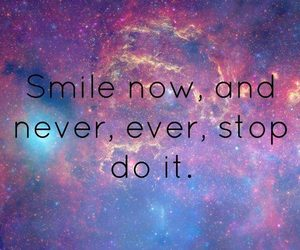 smile, never, and stop image