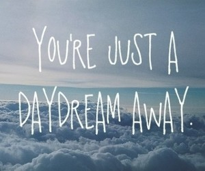 daydream, quotes, and Dream image