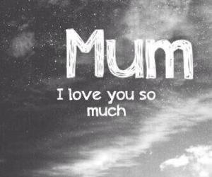I Love You, miss you, and mom image