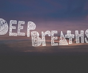 quote, deep, and breath image