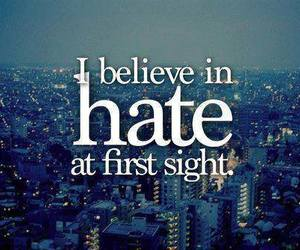 hate, believe, and quote image