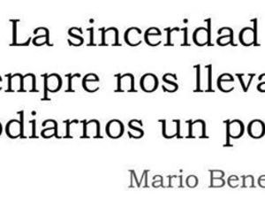 sinceridad, mario benedetti, and frases image