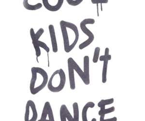 cool kids, dance, and text image
