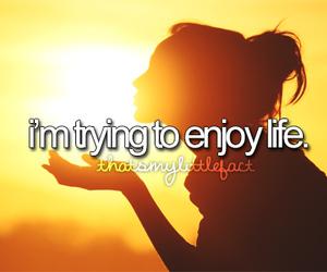 life, enjoy, and text image