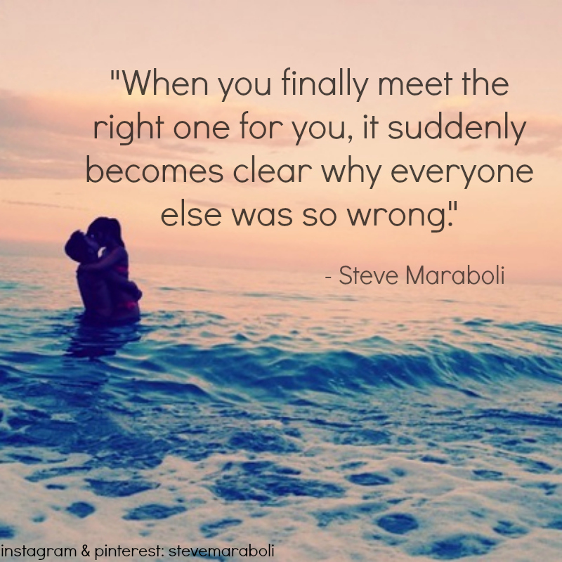 The Right One Steve Maraboli Quote On We Heart It